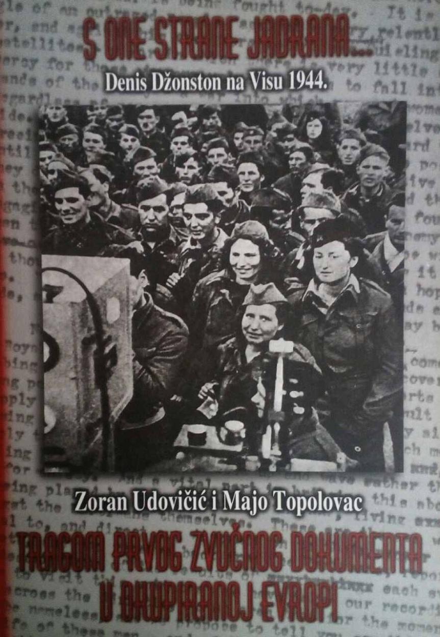 SA ONE STRANE JADRANA – Tragom prvog zvučnog dokumenta u okupiranoj Evropi (Zoran Udovičić i MajoTopolovac)